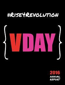 V-Day Annual Report 2016 - ONE BILLION RISING: RISE FOR REVOLUTION
