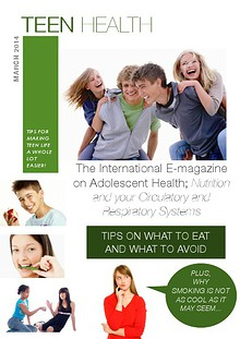 The International E-magazine on Adolescent Health; Nutrition and your Circulatory and Respiratory Systems